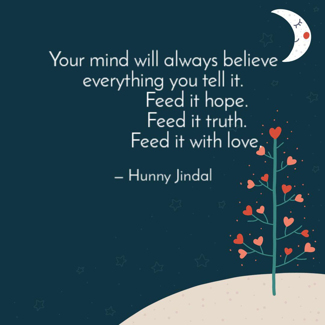 Your mind will always bel... | Quotes & Writings by Hunny Jindal ...