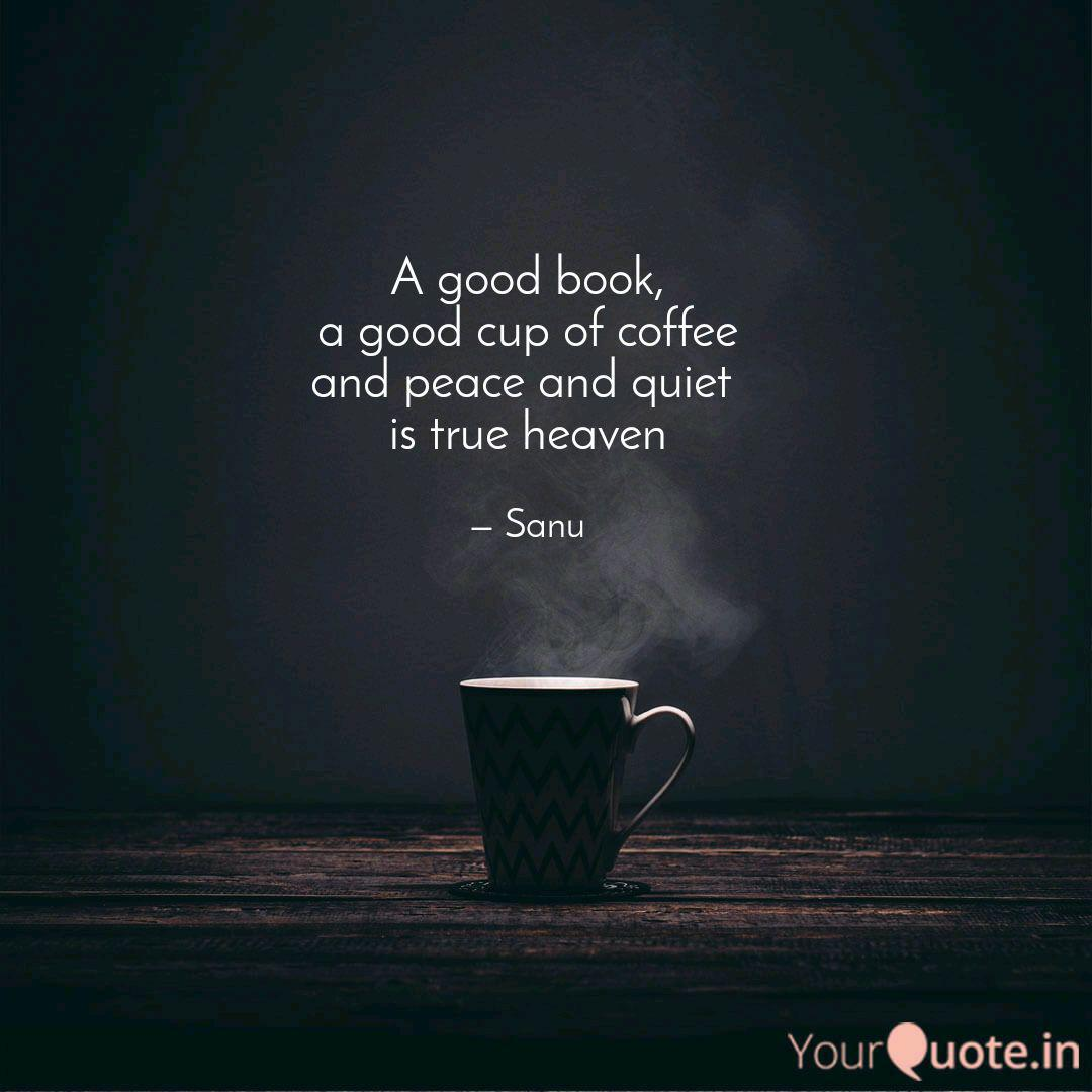 a good book a good cup quotes writings by saswat dash