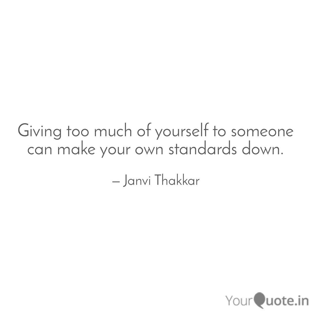 Giving too much of yourse... | Quotes & Writings by Janvi ...