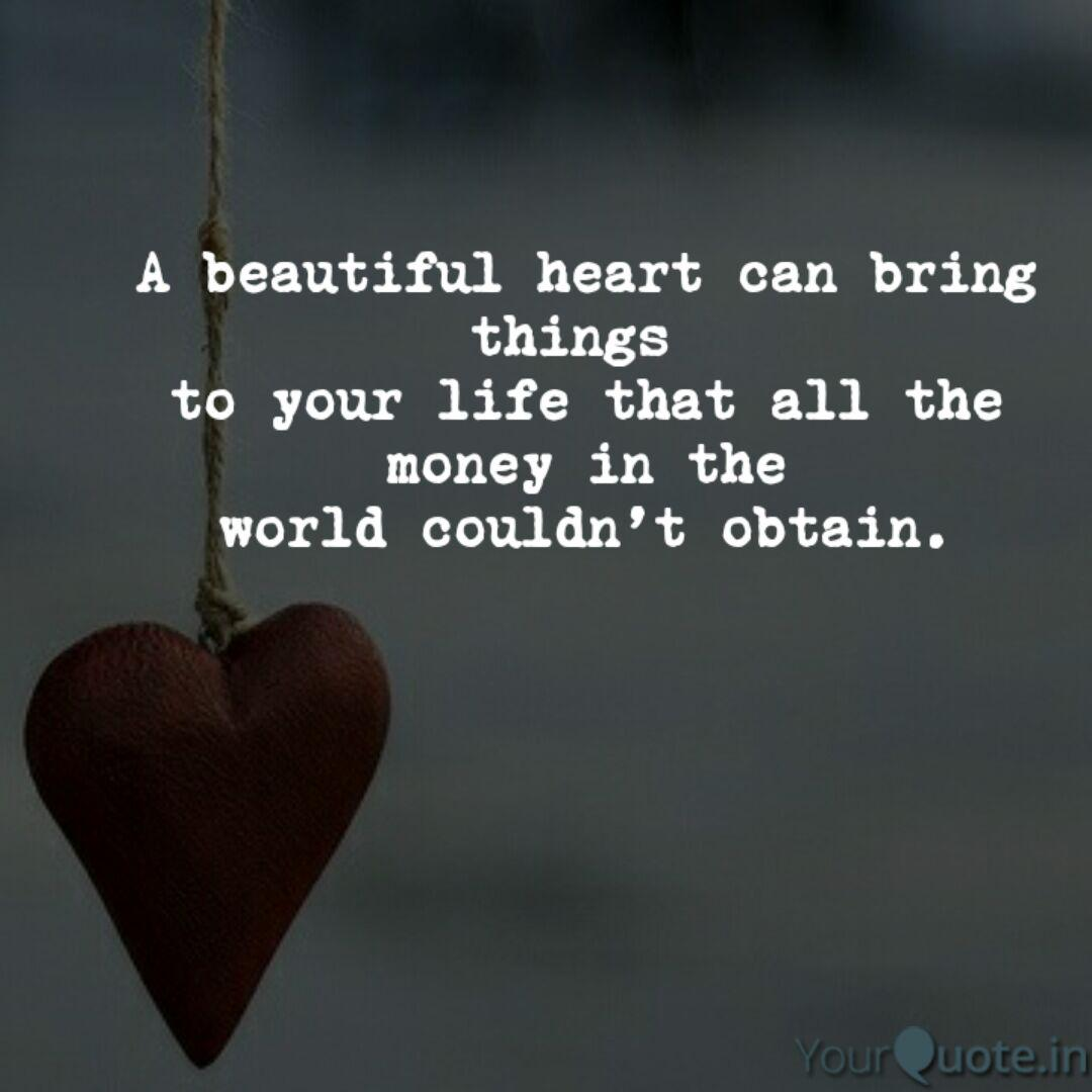 A beautiful heart can bri  Quotes & Writings by Shubham