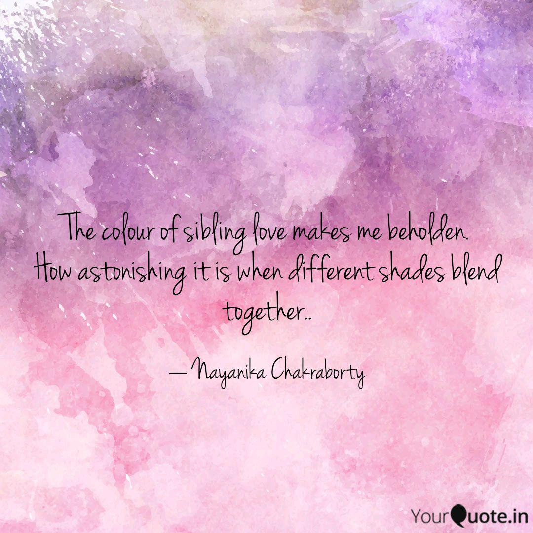 The colour of sibling lov... | Quotes & Writings by Nayanika ...