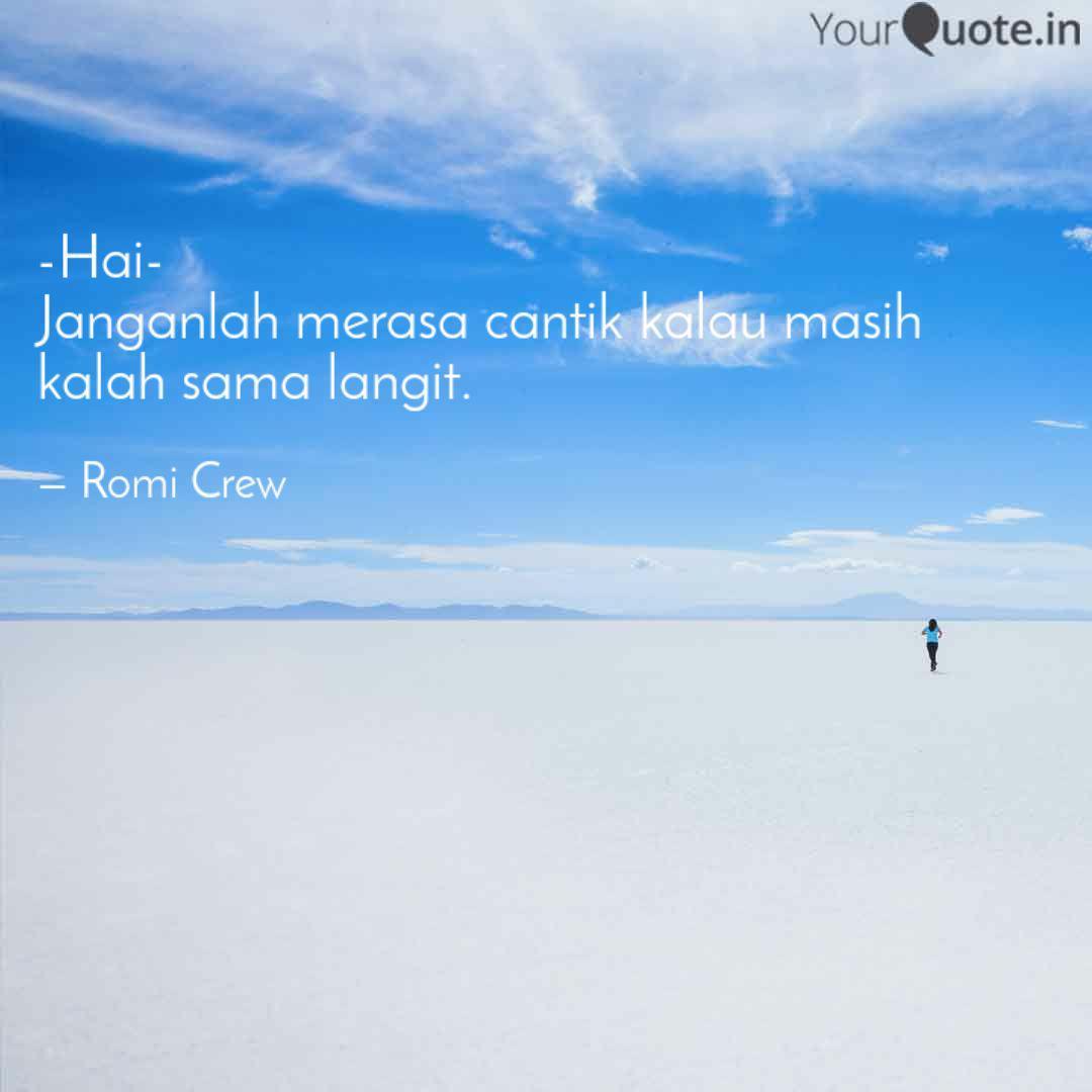 hai janganlah merasa ca quotes writings by romi crew