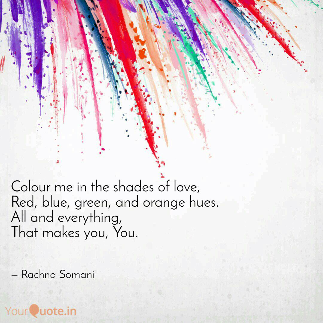 Colour Me In The Shades O Quotes Writings By Rachna Somani Yourquote
