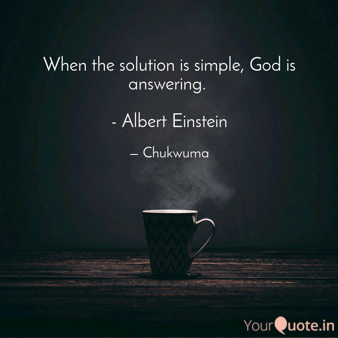 When the solution is simp... | Quotes & Writings by Austin Chukwuma |  YourQuote