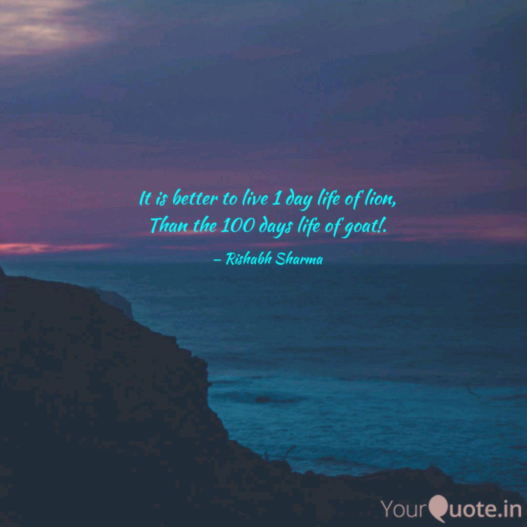 it is better to live da quotes writings by rishabh sharma
