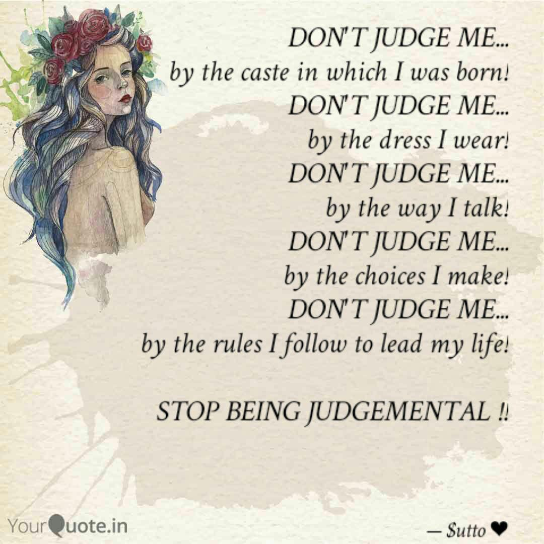 DON\'T JUDGE ME... by the ... | Quotes & Writings by Sejal ...