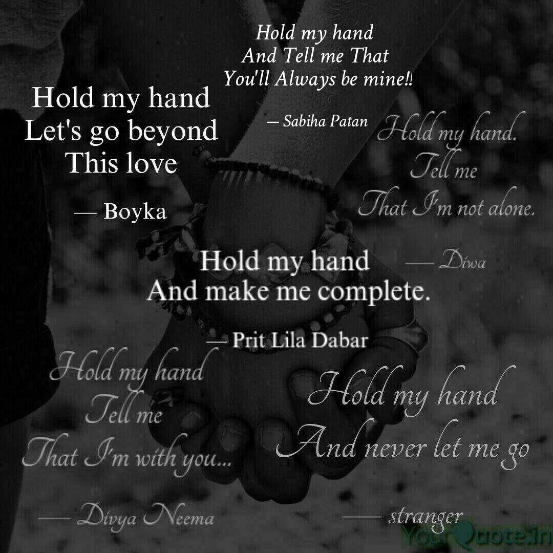 Hold my hand And Tell me...   Quotes & Writings by Sabiha ...