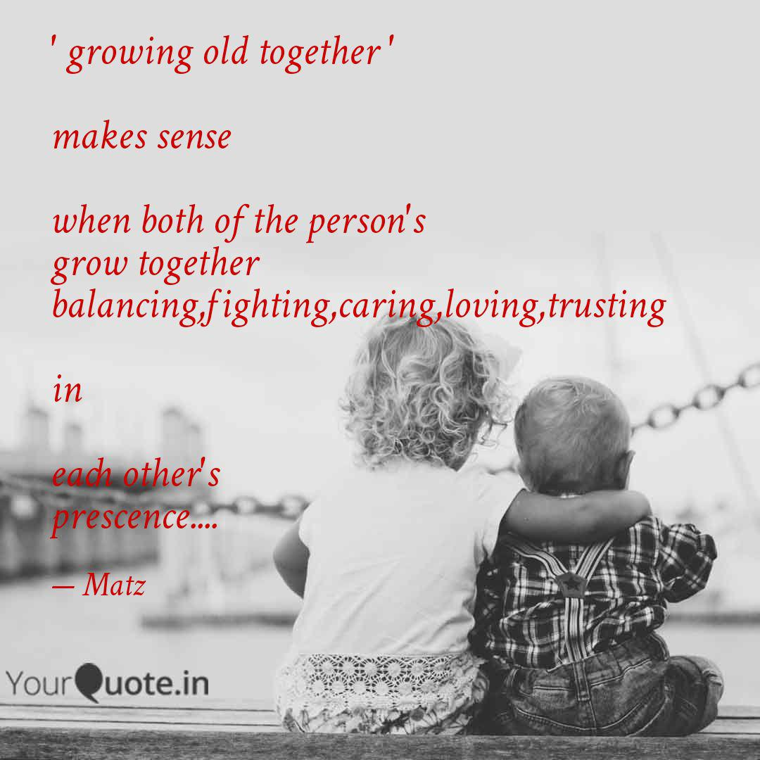 growing old together \' ... | Quotes & Writings by Mathew ...