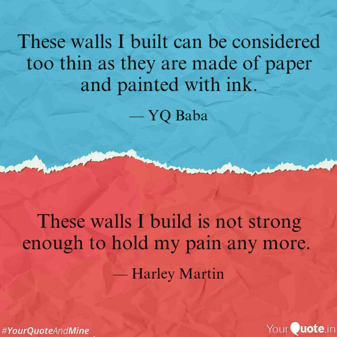These Walls I Build Is No Quotes Writings By Debapam Pal Yourquote