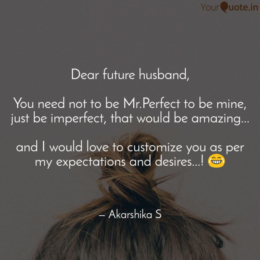 dear future husband you quotes writings by akarshika s