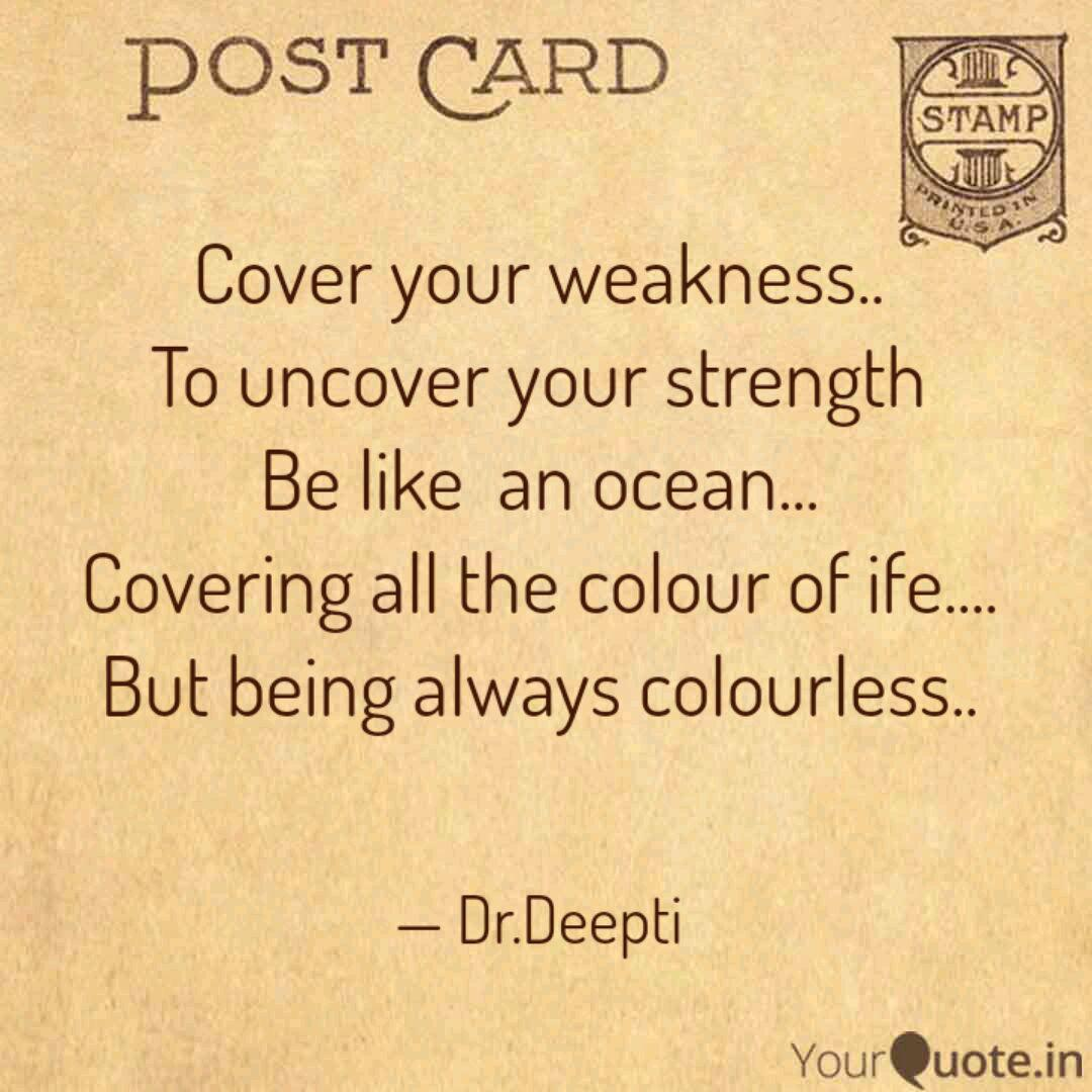 Cover Your Weakness To Quotes Writings By Deepti Mishra Yourquote