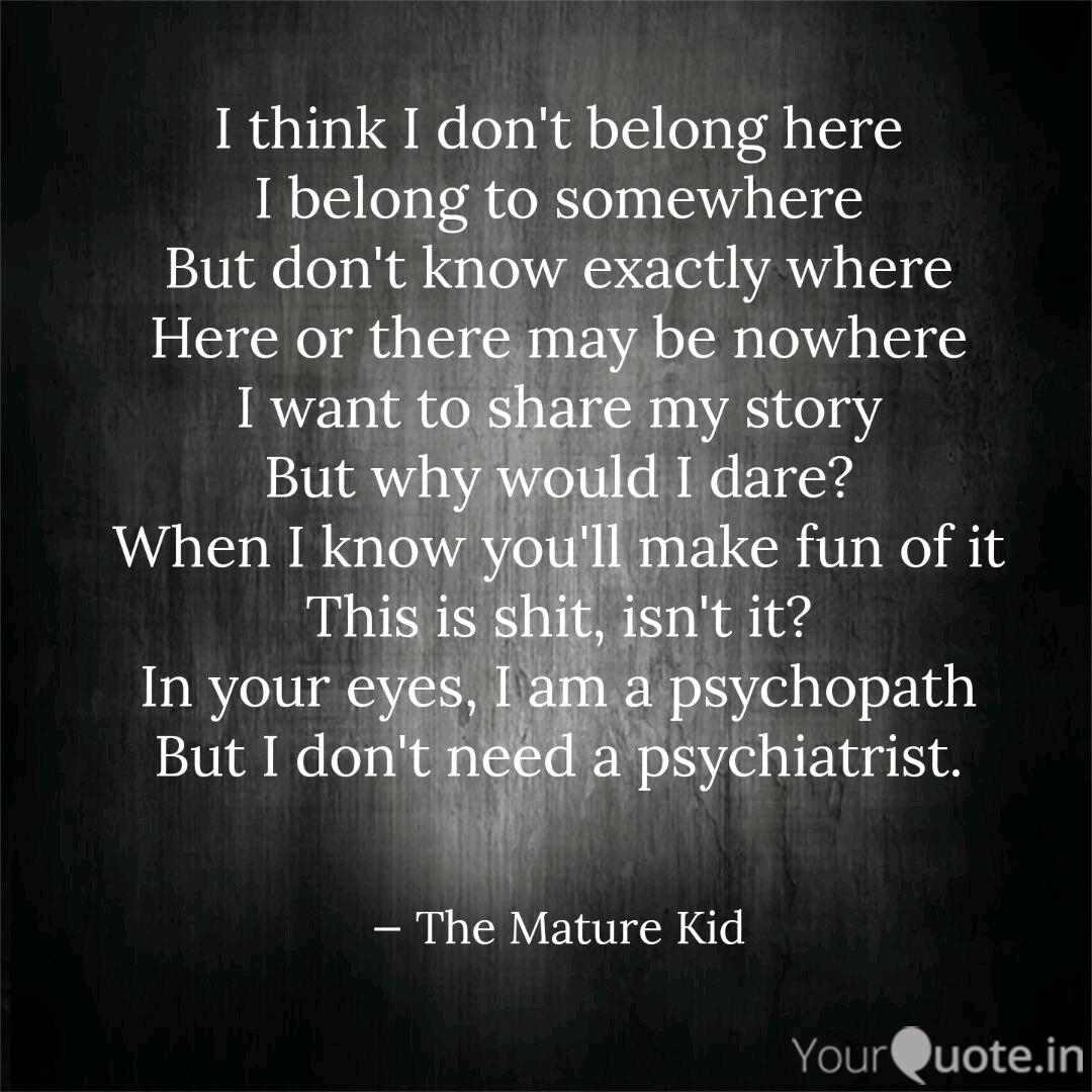 I think I don\'t belong he... | Quotes & Writings by Shashank ...