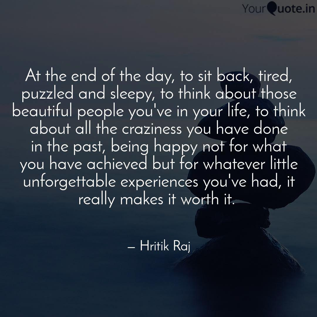 At the end of the day, to... | Quotes & Writings by Hritik ...