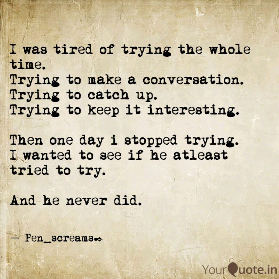I was tired of trying the...   Quotes & Writings by Shiff ...