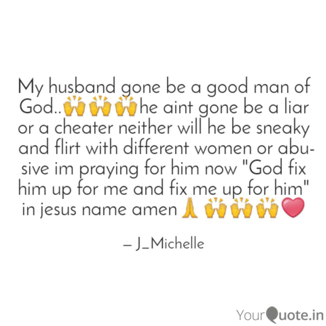 My husband gone be a good... | Quotes & Writings by jamesha ...