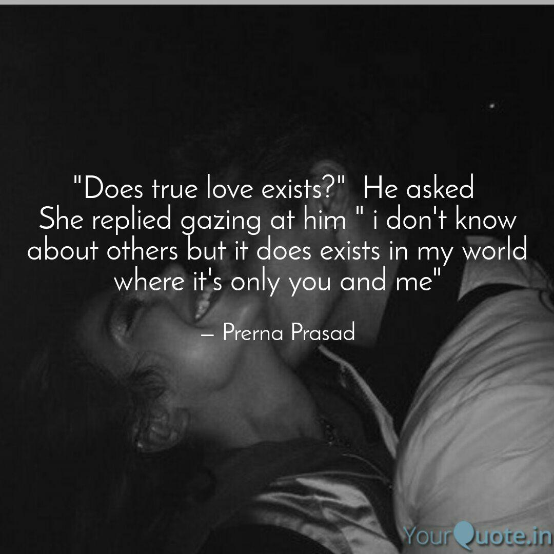 Does True Love Exists Quotes Writings By Prerna Prasad Yourquote