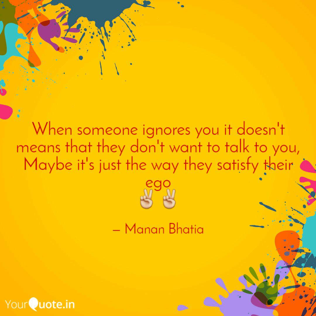 You that when mean someone ignores does what What A