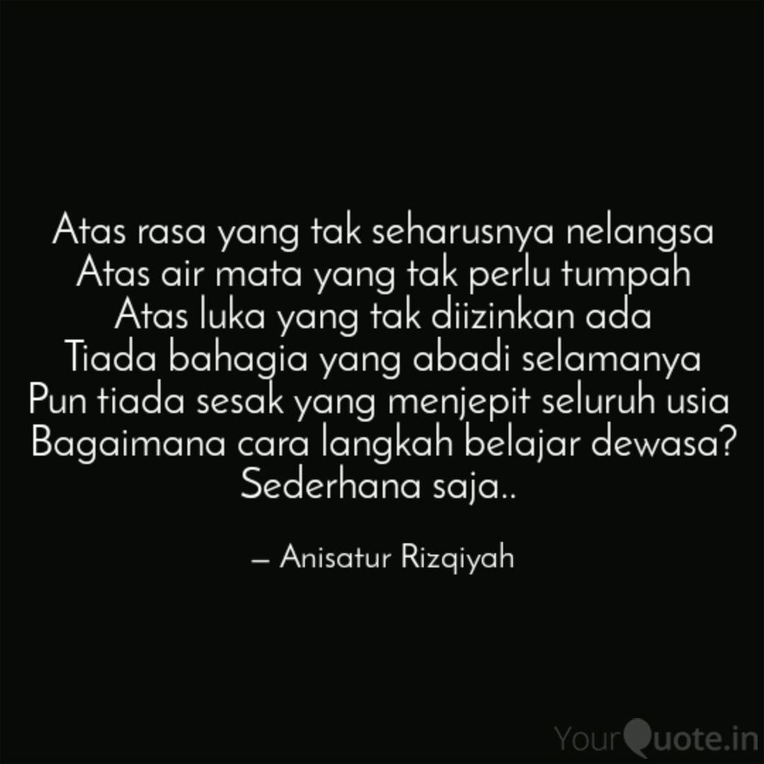 Atas Rasa Yang Tak Seharu Quotes Writings By Anisatur
