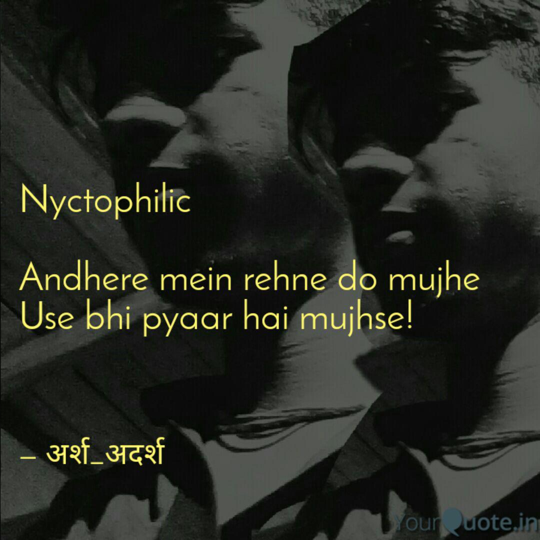 Nyctophilic Andhere Mei Quotes Writings By Adarsh Singh