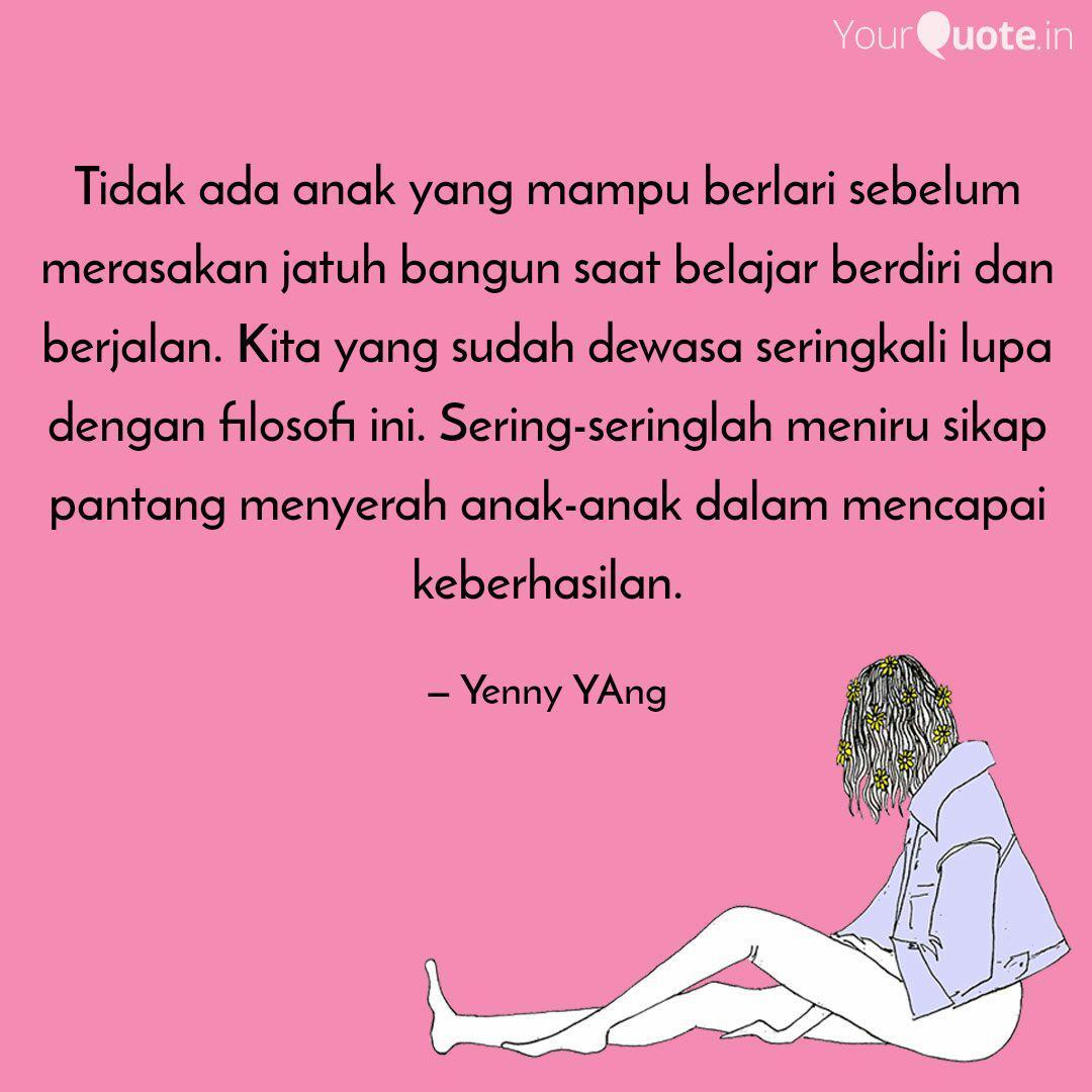 Tidak Ada Anak Yang Mampu Quotes Writings By Yenny