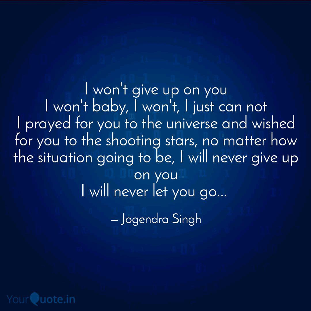 I Won T Give Up On You I Quotes Writings By Jogendra Singh Yourquote