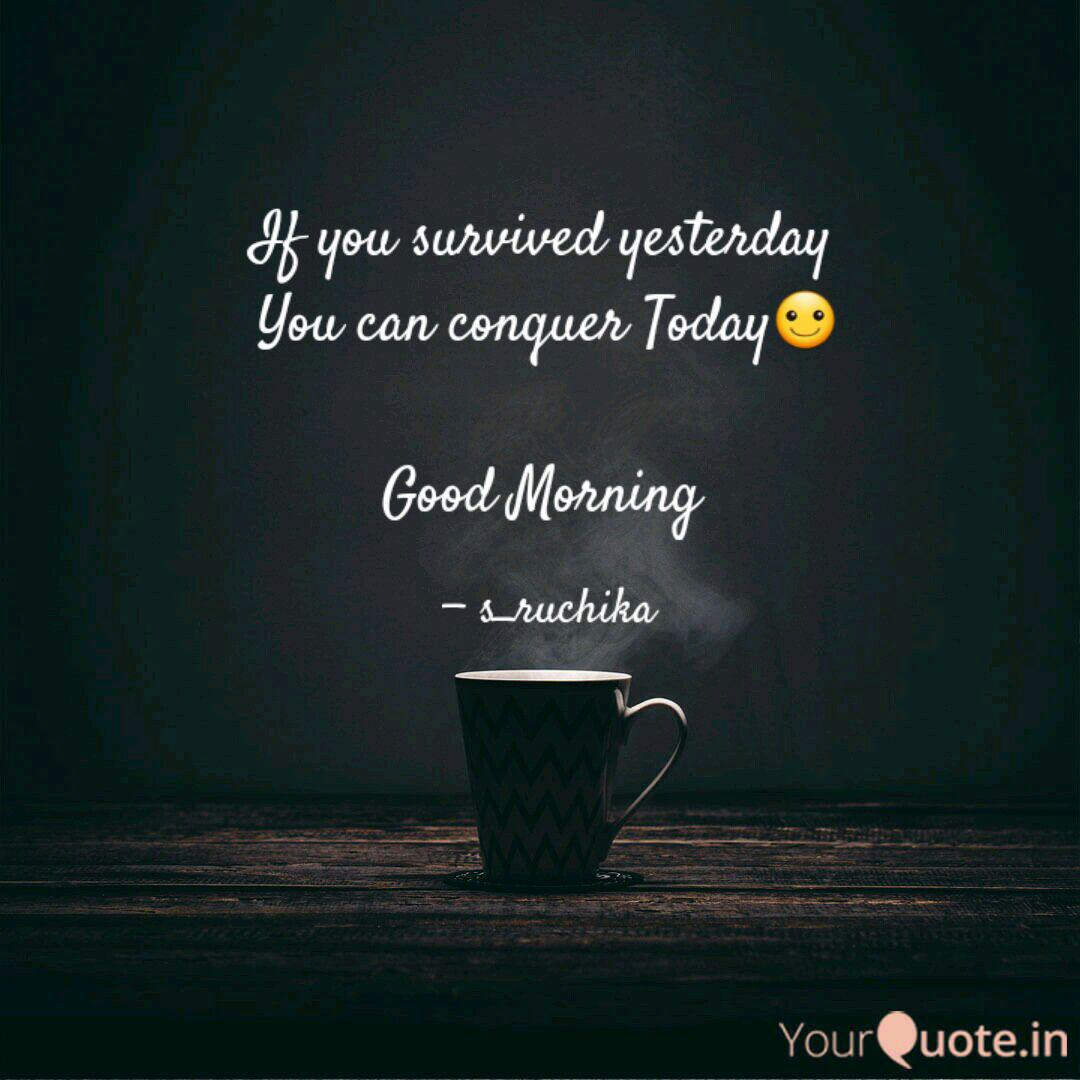 If you survived yesterday  Quotes & Writings by RUCHIKA SHARMA