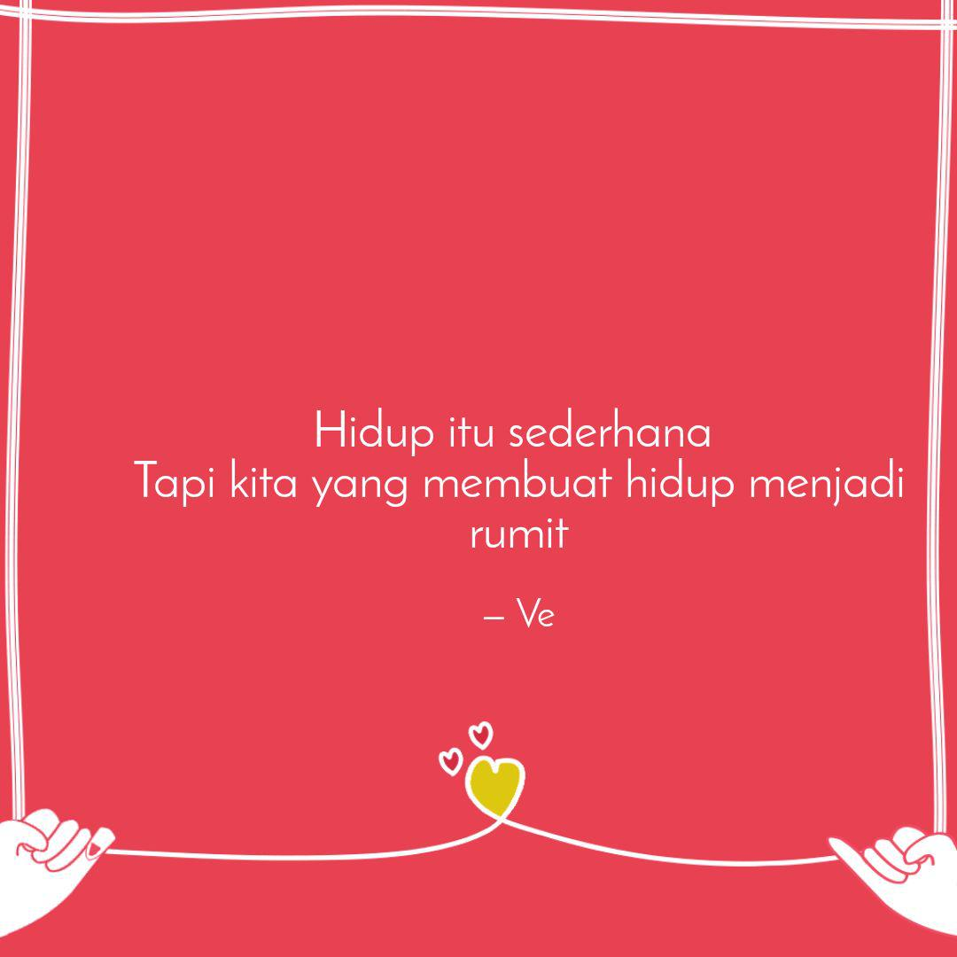 hidup itu sederhana tapi quotes writings by ve yourquote