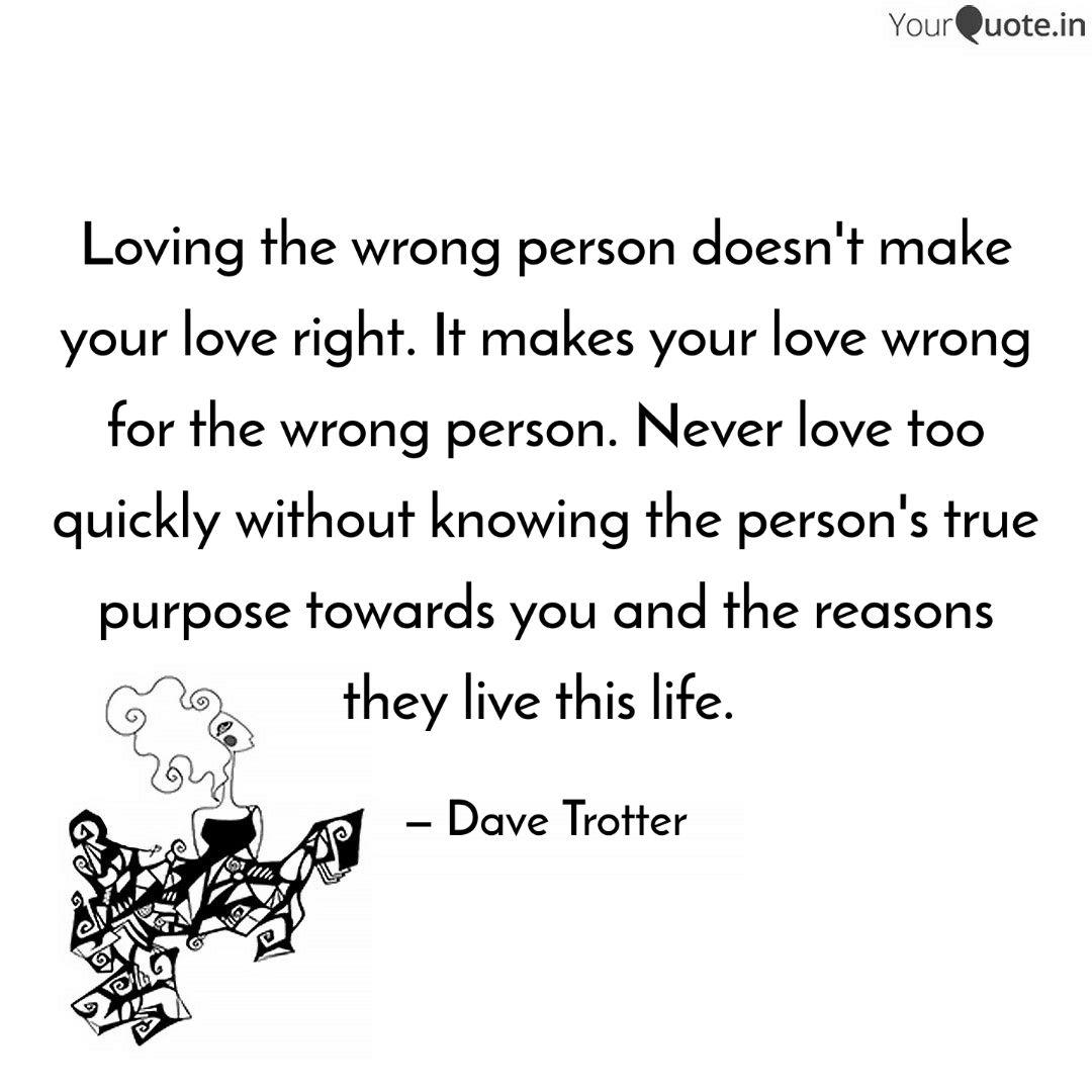 Loving the wrong person d... | Quotes & Writings by Dave ...