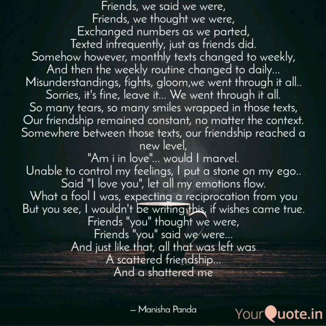 Friends, we said we were,... | Quotes & Writings by Manisha ...