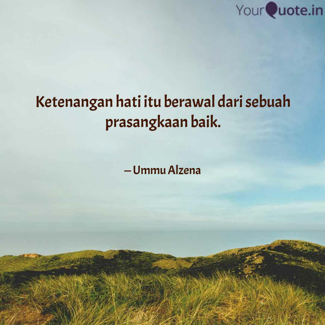 Ketenangan hati itu beraw...   Quotes & Writings by AmeLya ReZky ...