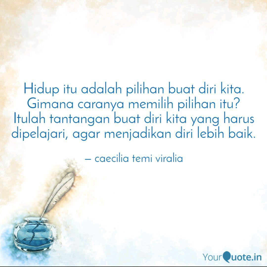 hidup itu adalah pilihan quotes writings by caecilia temi