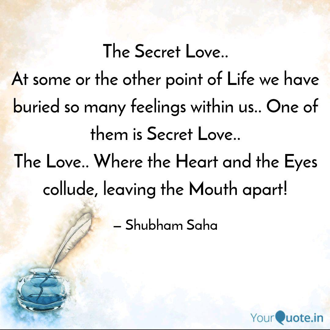 The Secret Love.. At some...   Quotes & Writings by Shubham ...
