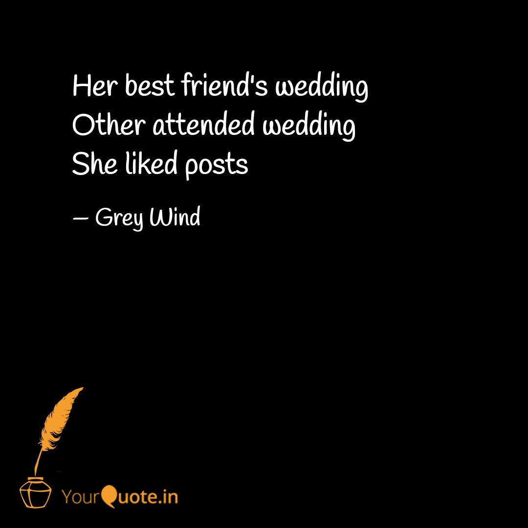 her best friend s wedding quotes writings by nia makwana