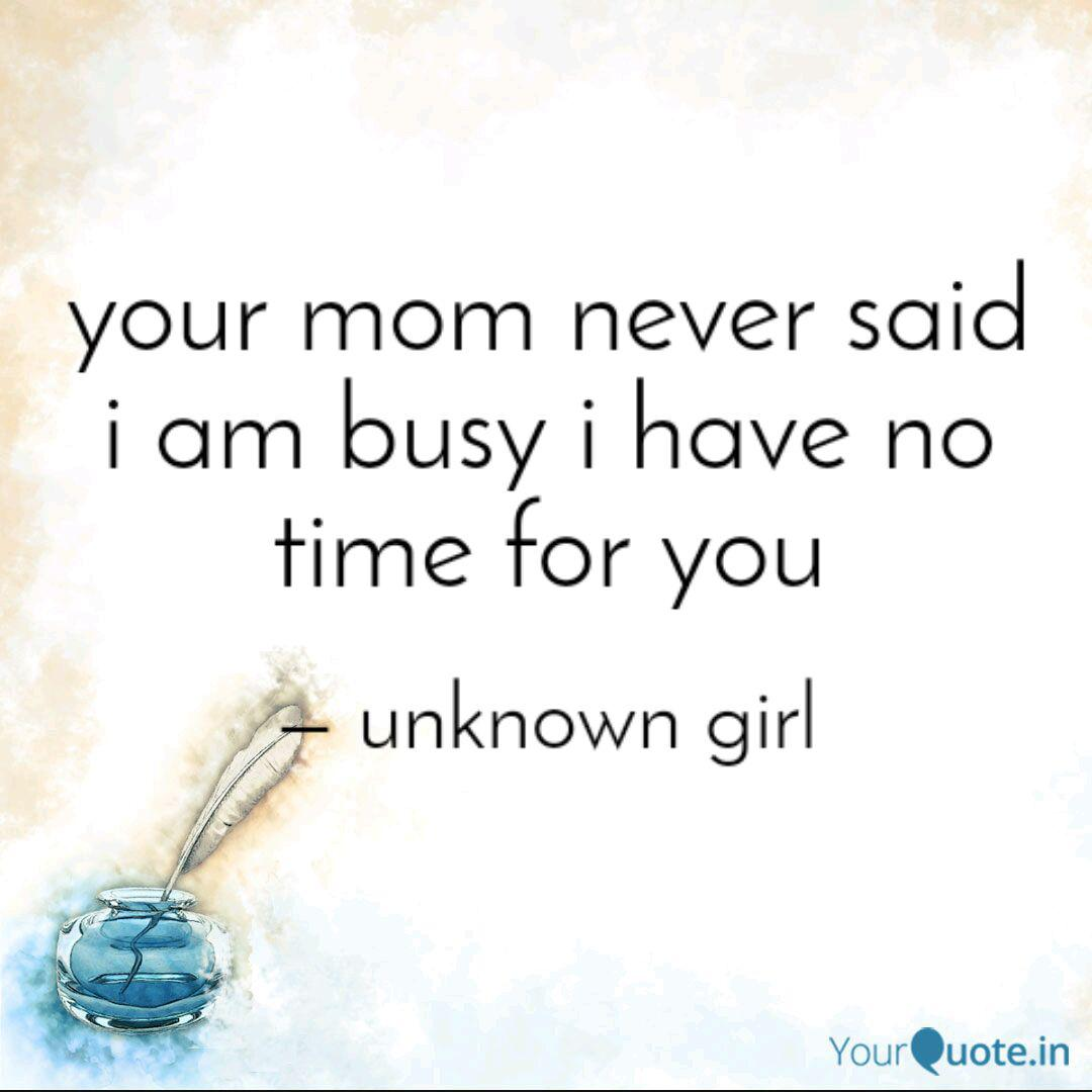 Quotes no girlfriend mom says If Your