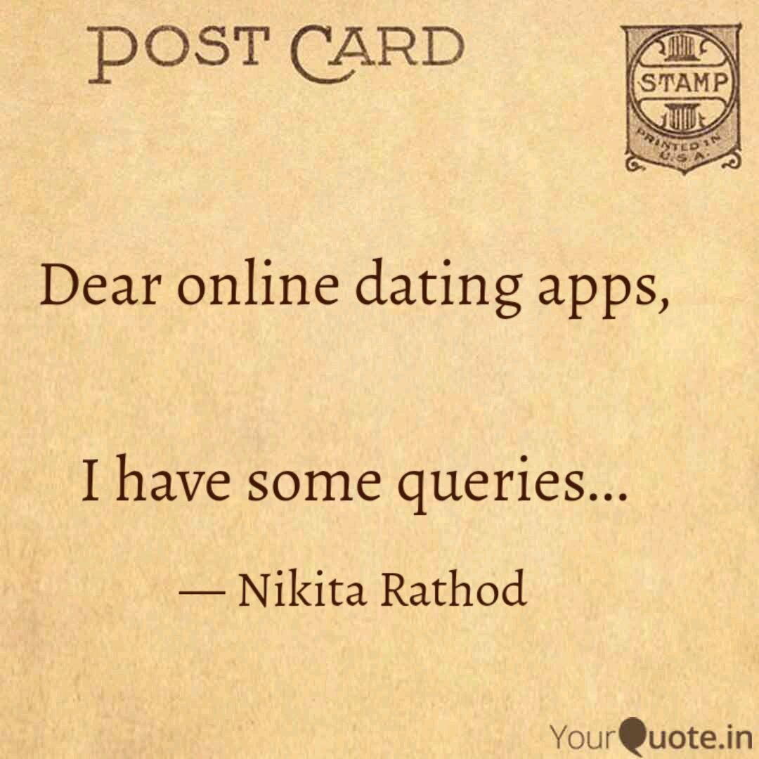 Dear Online Dating Apps Quotes Writings By Nikita Rathod Yourquote