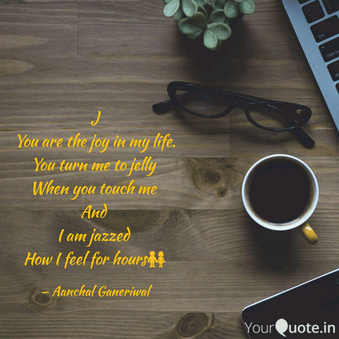 j you are the joy in my l quotes writings by aanchal
