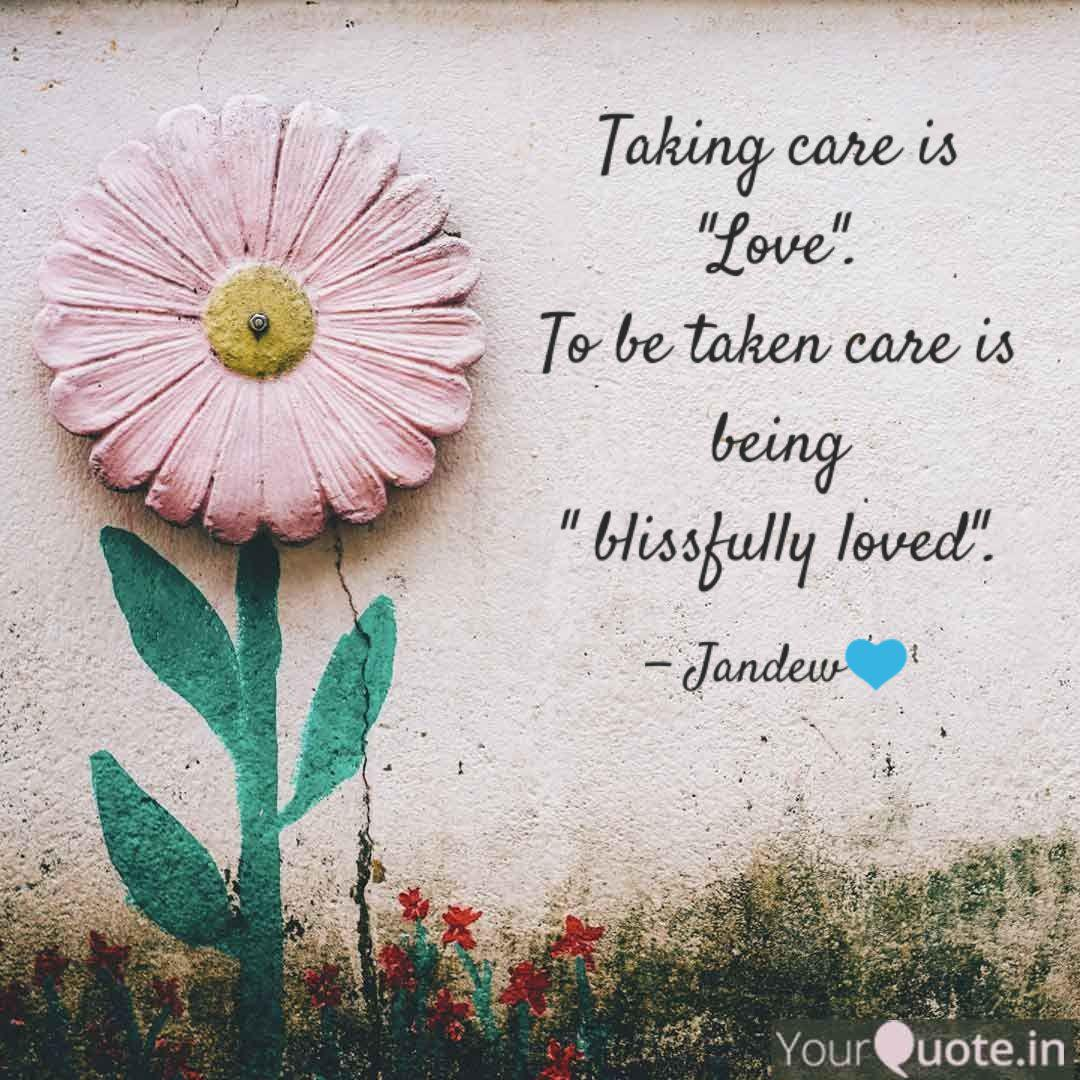 "Taking care is ""Love"". T... 