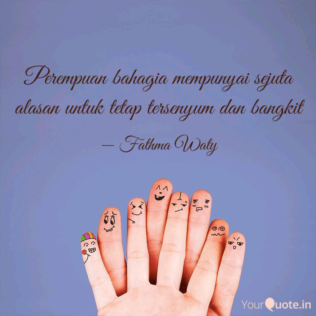 perempuan bahagia mempuny quotes writings by fathma waty
