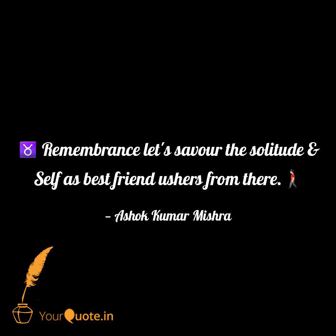♉ remembrance let s savou quotes writings by ashok kumar