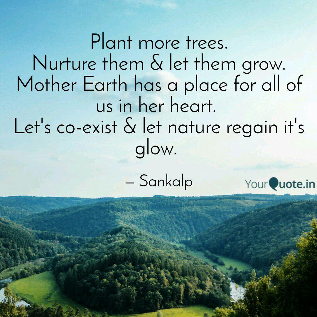 plant more trees nurture quotes writings by sankalp