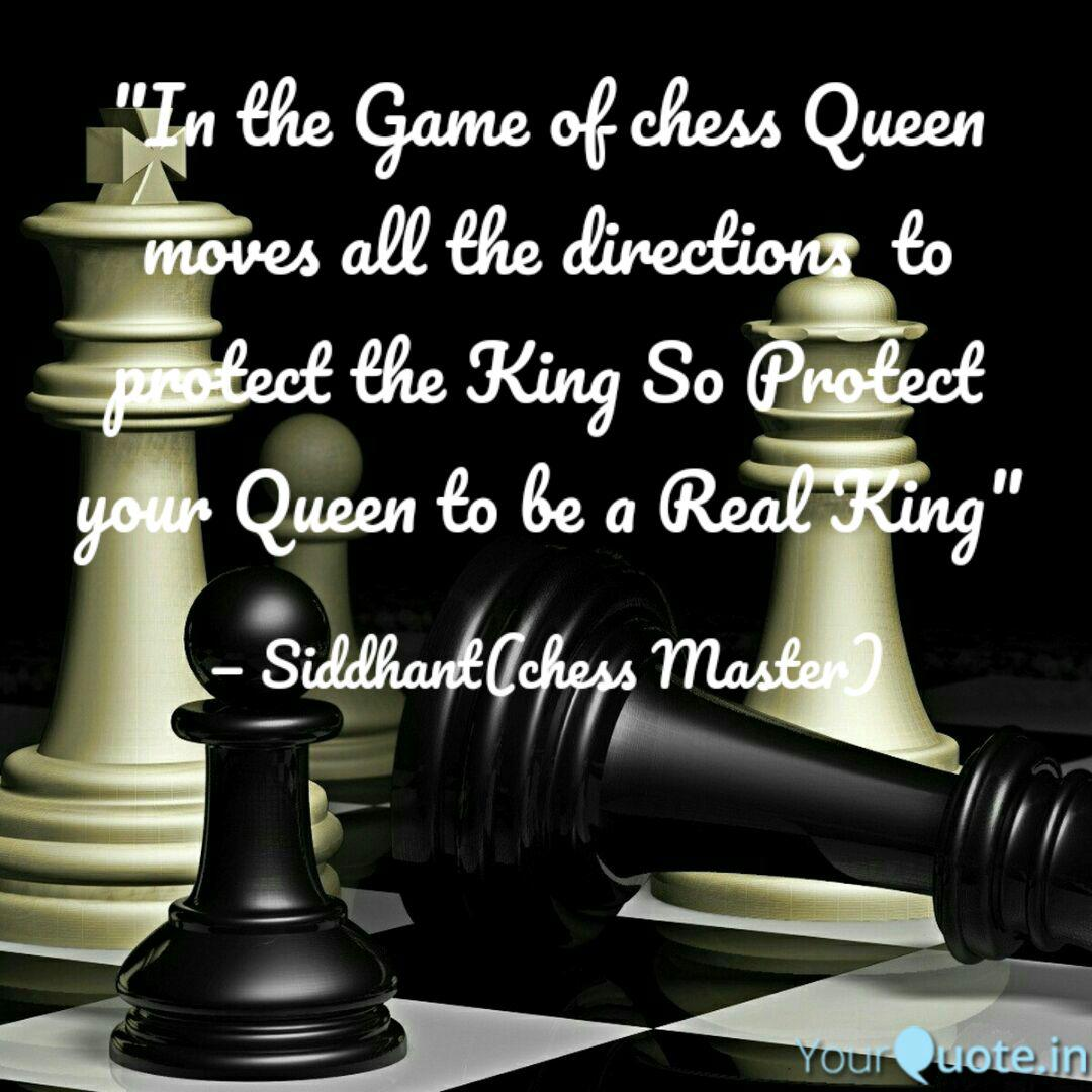 In the Game of chess Que... | Quotes & Writings by Siddhant ...