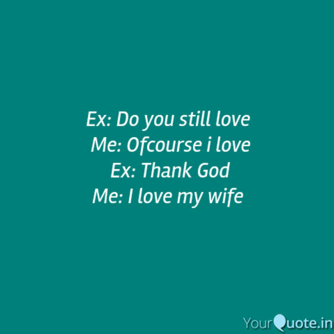 Ex Do You Still Love Me Quotes Writings By Tarique Anwer