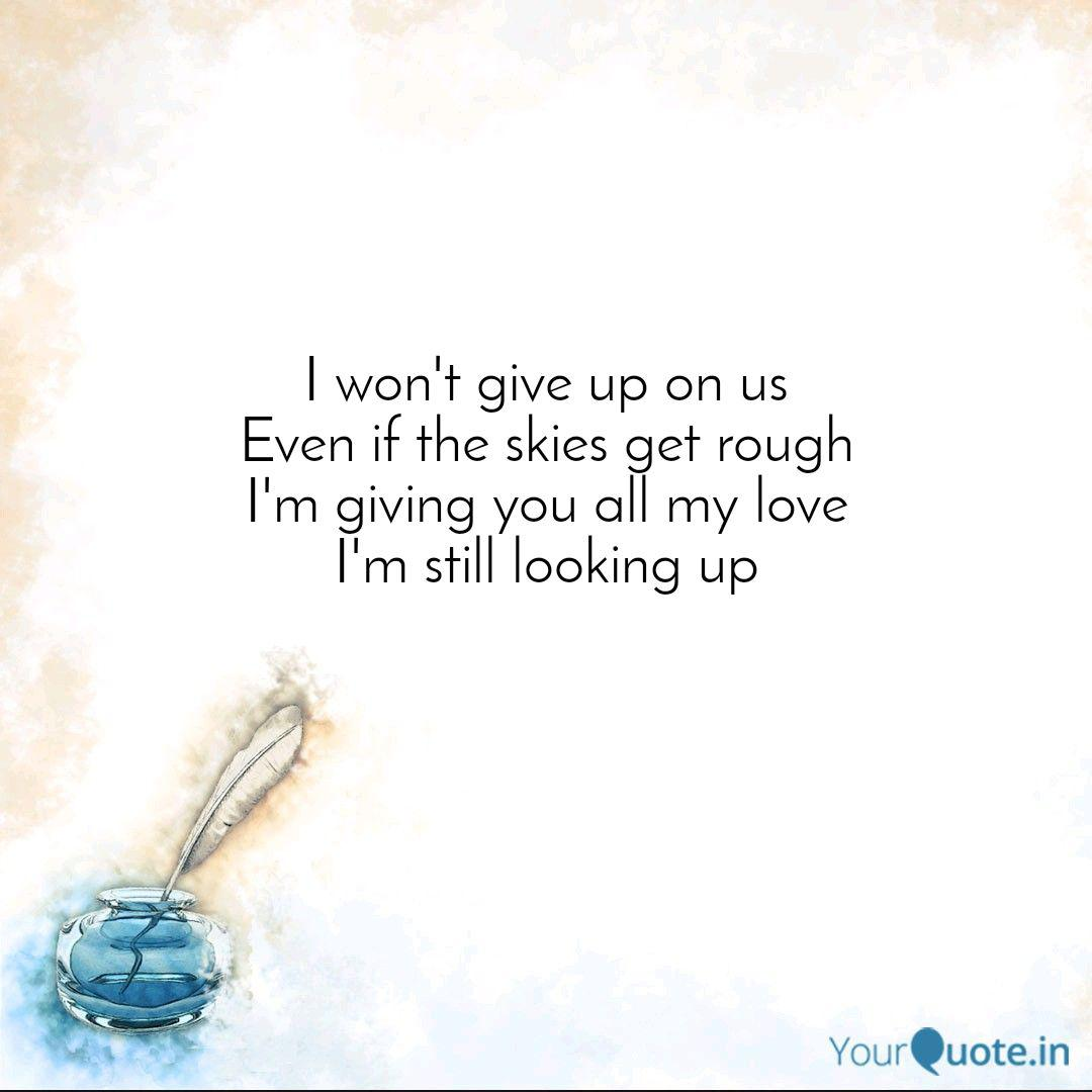 I won\'t give up on us Eve... | Quotes & Writings by Suvam ...
