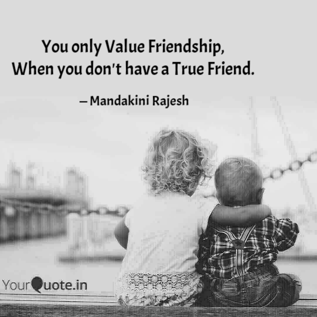 you only value friendship quotes writings by mandakini