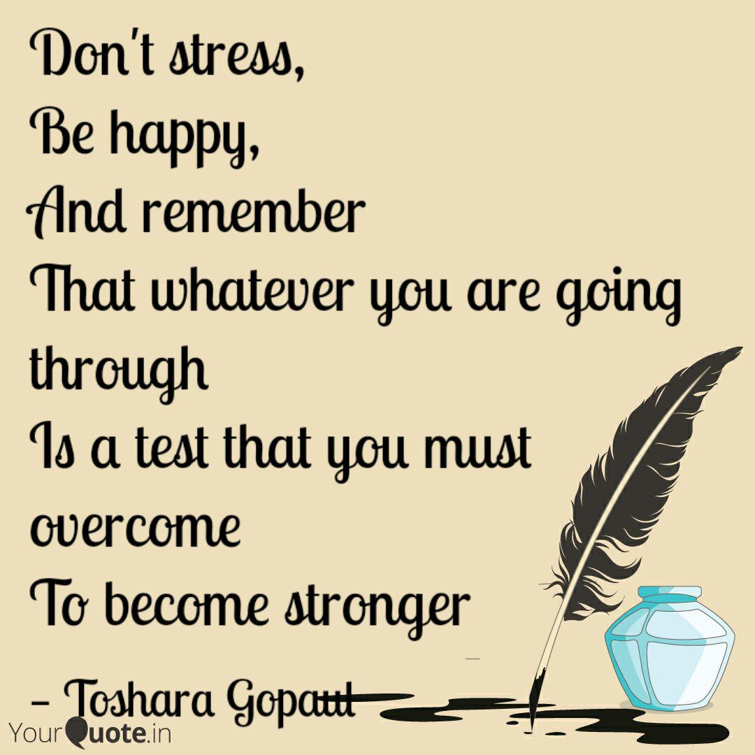 Don\'t stress, Be happy, A... | Quotes & Writings by Toshara ...
