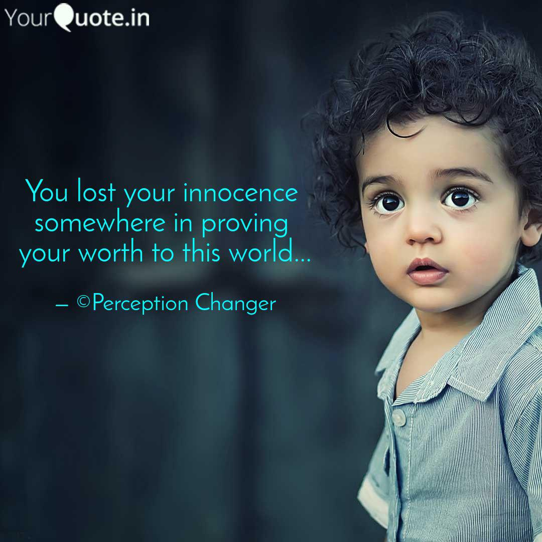 You lost your innocence ... | Quotes & Writings by Perception ...