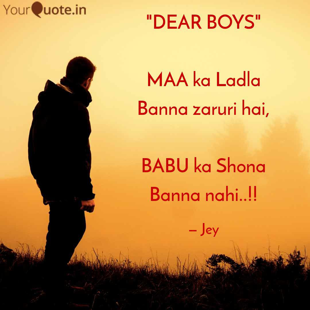 Dear Boys Maa Ka Ladla Quotes Writings By J Ey D I Yourquote