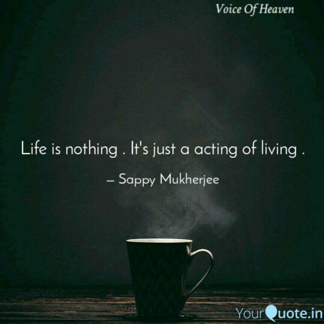 Life is nothing . It\'s ju...   Quotes & Writings by Sappy ...