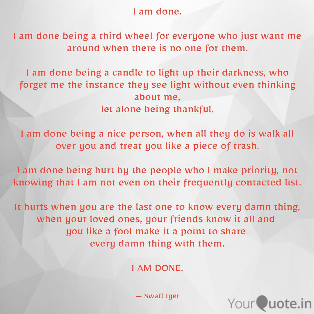 I Am Done I Am Done Bei Quotes Writings By Swati Iyer Yourquote
