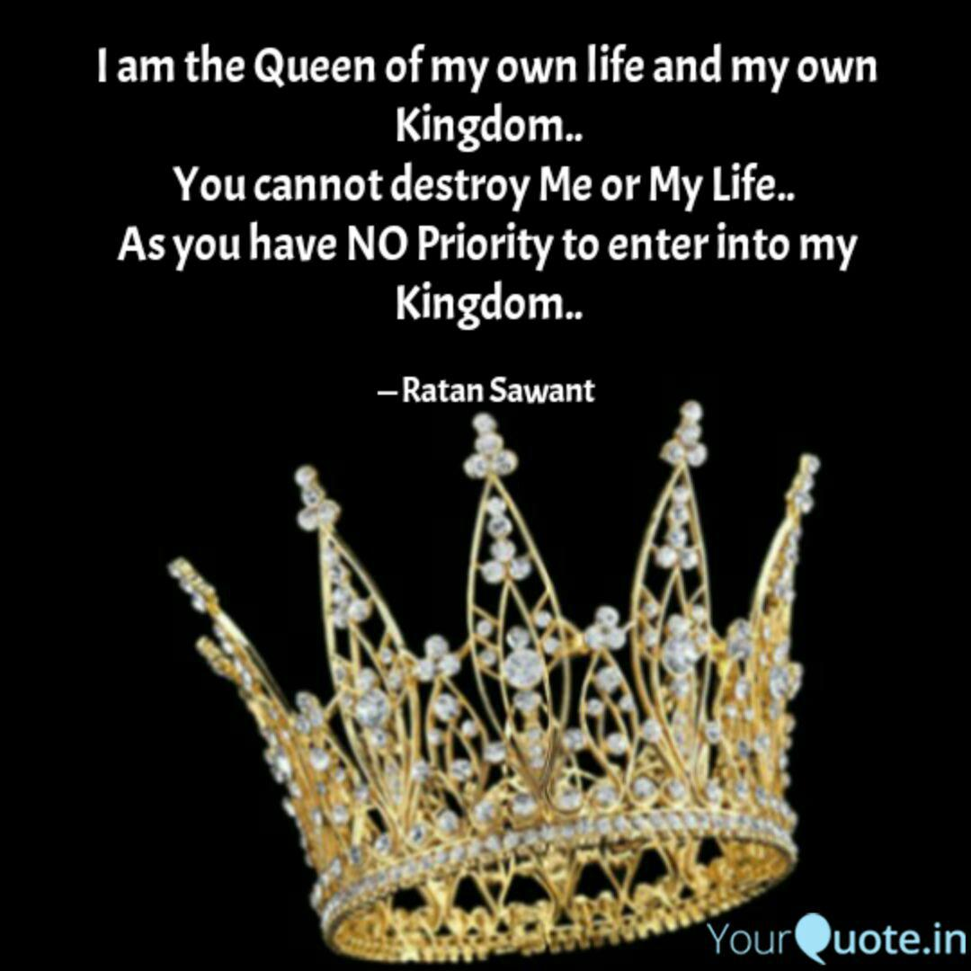 I am the Queen of my own ... | Quotes & Writings by Ratan ...